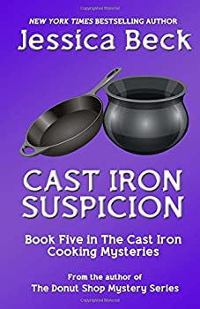 Cast Iron Suspicion - Book #5 of the Cast Iron Cooking Mystery