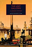 The Lost Gallows: A London Mystery (British Library Crime Classics)