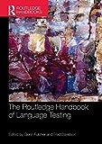 The Routledge Handbook of Language Testing (Routledge Handbooks in Applied Linguistics) - Glenn Fulcher