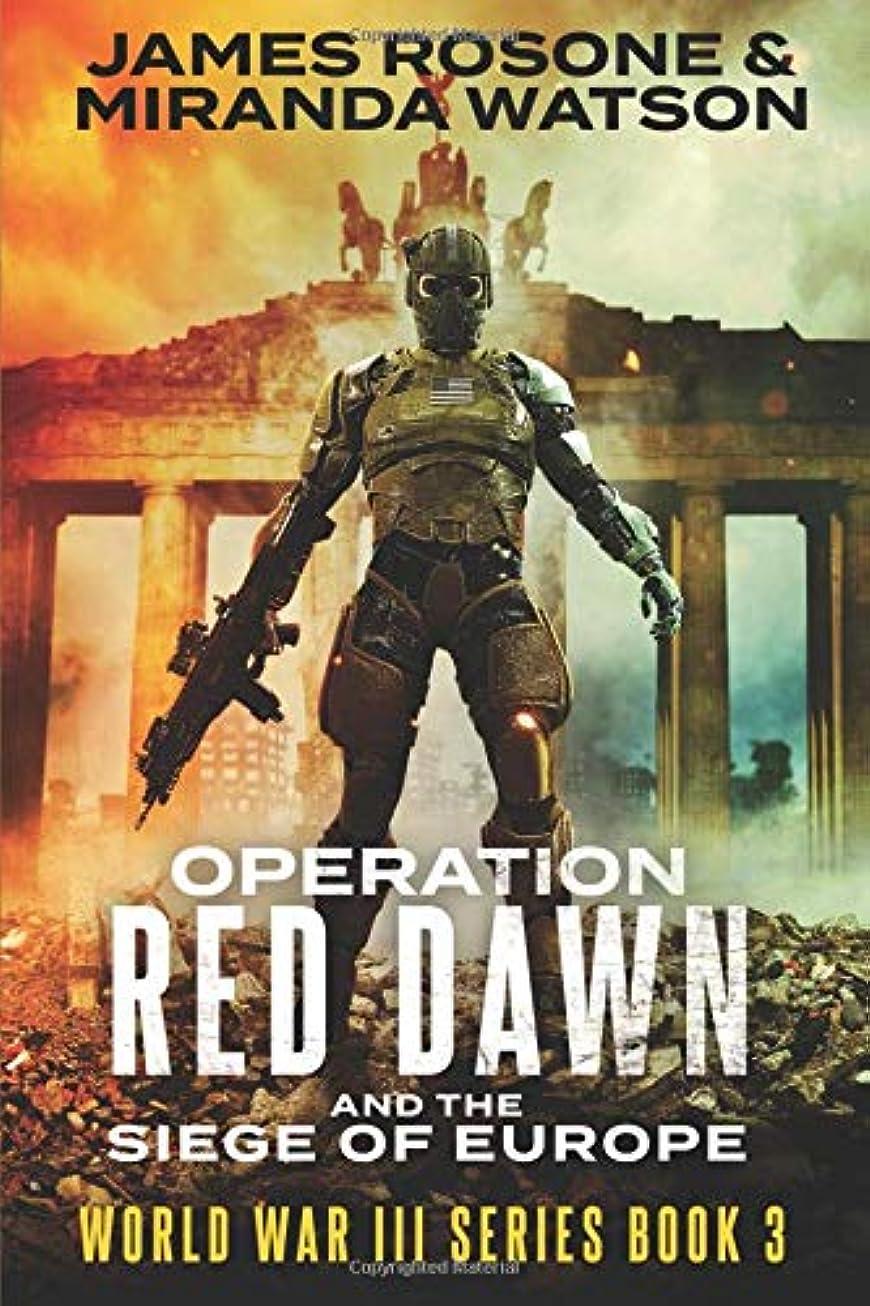 友だち空洞文房具Operation Red Dawn and the Siege of Europe (World War III Series)