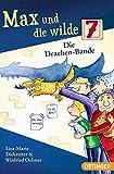 Max und die wilde 7: Die Drachen-Bande