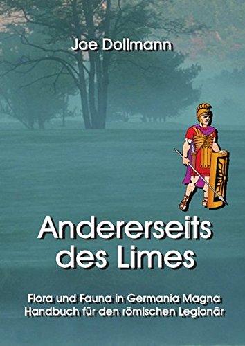 Andererseits des Limes: Flora und Fauna in Germania Magna, Handbuch für den römischen Legionär