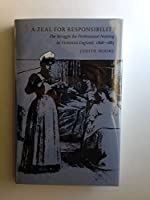 A Zeal for Responsibility: The Struggle for Professional Nursing in Victorian England, 1868-1883