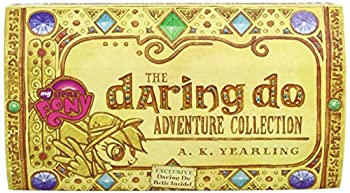 My Little Pony  The Daring Do Adventure Collection  A Three-Book Boxed Set with Exclusive Figure