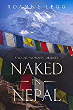 Naked in Nepal: A Young Woman's Journey