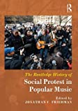 The Routledge History of Social Protest in Popular Music (English Edition)
