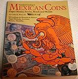 Standard catalog of Mexican coins, paper money, stocks, bonds, and medals =: El catálogo de moneda de México, papel moneda, acciones, bonos y medallas