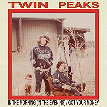 In The Morning (In The Evening) / Got Your Money