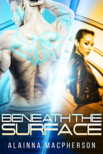 Beneath the Surface: Book 1 in the Surface Series by [Alainna MacPherson]