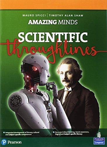 Amazing minds. Scientific throughlines. Per le Scuole superiori. Con ebook. Con espansione online
