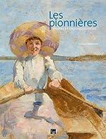 LES PIONNIERES FEMMES ET IMPRESSIONNISTES de Laurent Manoeuvre