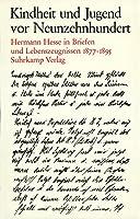 Kindheit und Jugend vor Neunzehnhundert I/ II. Hermann Hesse in Briefen und Lebenszeugnissen 1877 - 1900