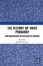 The History of Voice Pedagogy: Multidisciplinary Reflections on Training