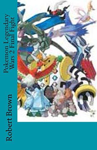 Pokemon Legendary Wars 2 Final Fight (English Edition)