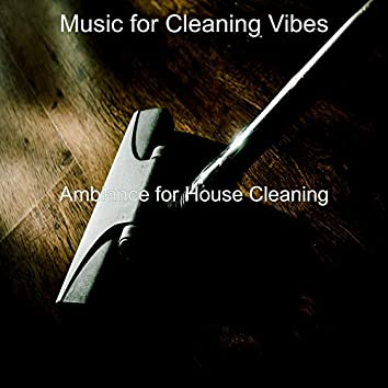 Ambiance for House Cleaning