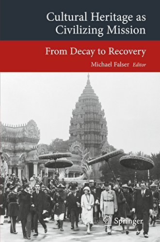 Cultural Heritage as Civilizing Mission: From Decay to Recovery (Transcultural Research – Heidelberg Studies on Asia and Europe in a Global Context) (English Edition)