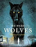 We Were Wolves (English Edition)