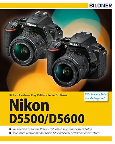Nikon D5500 / D5600: Für bessere Fotos von Anfang an! (German Edition)