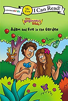 The Beginner's Bible Adam and Eve in the Garden: My First (I Can Read! / The Beginner's Bible) by [Zondervan,, Kelly Pulley]