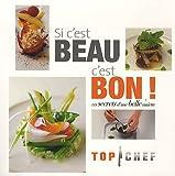 Top Chef Si c'est beau, c'est bon - Les secrets d'une belle assiette