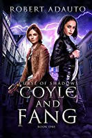 Coyle and Fang Curse of Shadows Book One (Coyle and Fang Adventure Series)