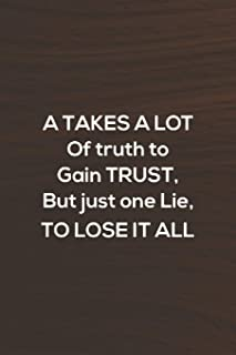 A Takes A Lot Of Truth To Gain Trust, But Just One Lie,To Lose It All: Daily Success, Motivation and Everyday Inspiration ...