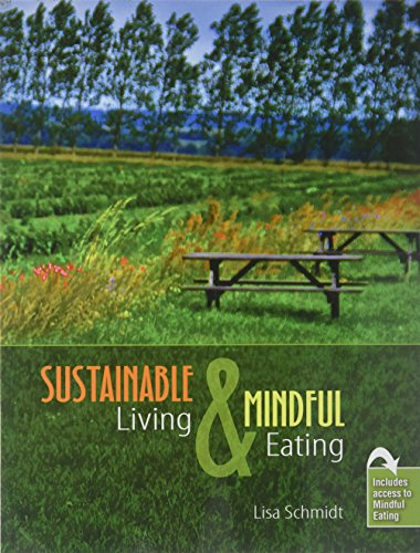 Compare Textbook Prices for Sustainable Living and Mindful Eating 1 Edition ISBN 9781524934187 by Lisa Schmidt,Maria Napoli