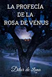 La Profecía de la Rosa de Venus: Novela romántica de misterio