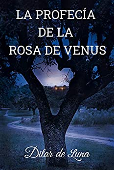 La profecía de la rosa de Venus - Ditar de Luna (Rom) 51kvucYLwuL._SY346_