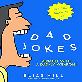 Dad Jokes - Assault with a Dad-ly Weapon: Official Dad Gift Idea audiobook cover art