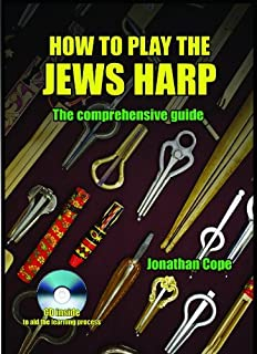 How to Play the Jews Harp: Jaw Harp, Mouth Harp by Jonathan Cope (Illustrated, 1 Nov 2012) Paperback