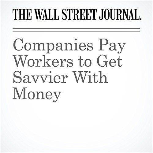 Companies Pay Workers to Get Savvier With Money copertina