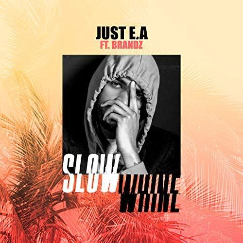 JUST E.A feat. Brandz