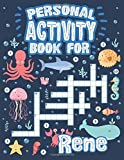 Personal Activity Book For Rene: Personal Activity Book For Rene, Puzzle Dot To Dot Labyrinth Coloring Book, 57 Pages, 8.5''x11'', Soft Cover, Matte Finish, Cute Illustrations, Gifts for kids