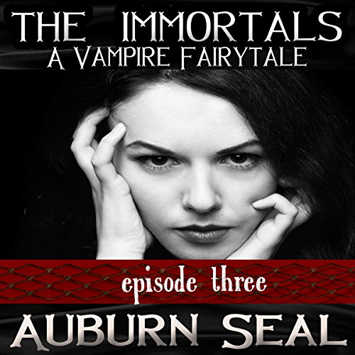 The Immortals: A Vampire Fairytale, Episode 3 cover art