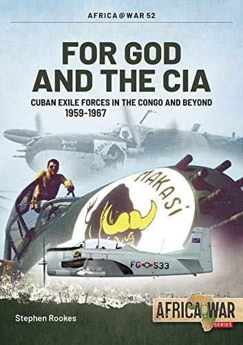 For God and the CIA: Cuban Exile Forces in the Congo and Beyond (Africa@War)