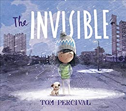 The Invisible by [Tom Percival]