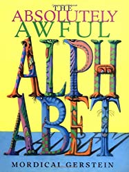 The Absolutely Awful Alphabet by Mordicai Gerstein