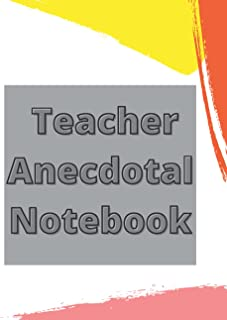 Teacher Anecdotal Notebook: A logbook and journal for teachers to Record Anecdotes, Early Childhood Education, Anecdotal O...
