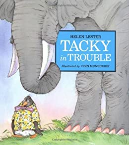 Tacky in Trouble (Tacky the Penguin) by [Helen Lester, Lynn Munsinger]