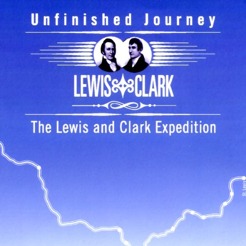 Unfinished Journey     The Lewis and Clark Expedition              Autor:                                                                                                                                 Public Radio International                               Sprecher:                                                                                                                                 Peter Coyote                      Spieldauer: 11 Std. und 8 Min.     Noch nicht bewertet     Gesamt 0,0