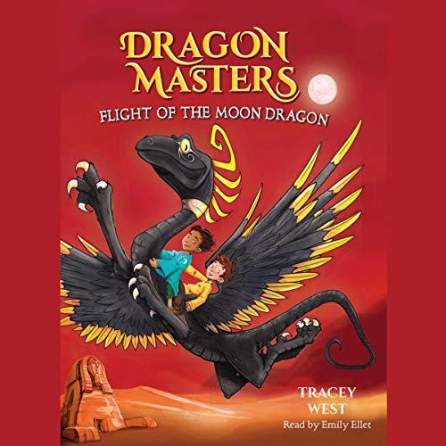 Flight of the Moon Dragon: Dragon Masters, Book 6
