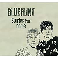 Stories From Home by Blueflint (2013-05-03)