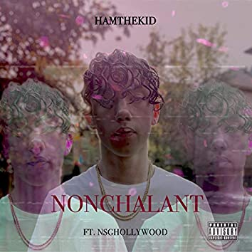 Nonchalant (feat. NSGHollywood)