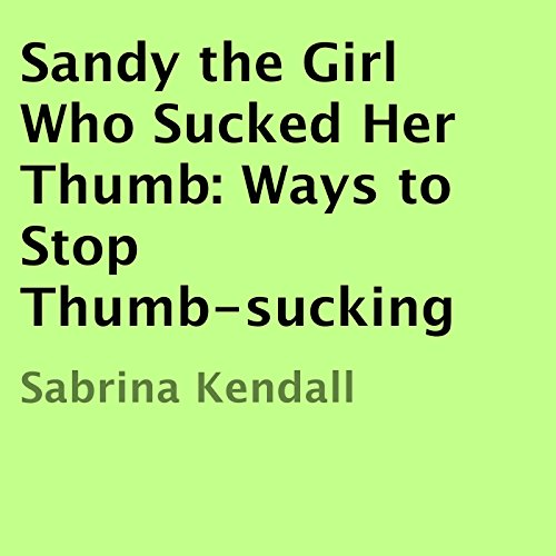 Sandy the Girl Who Sucked Her Thumb audiobook cover art