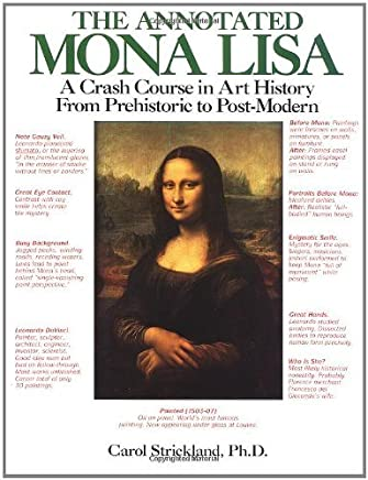 The Annotated Mona Lisa: A Crash Course in Art History from Prehistoric to Post-Modern by Carol Strickland (1992-06-01)