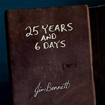 25 Years and 6 Days