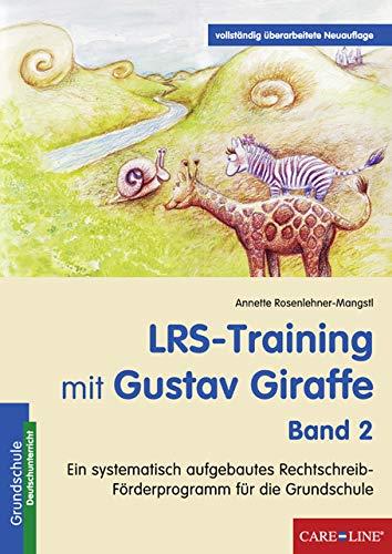 LRS-Training mit Gustav Giraffe - Band 2: Ein systematisch aufgebautes Rechtschreib-Förderprogramm für die Grundschule