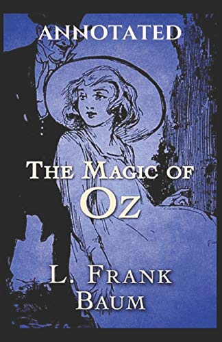 The Magic of Oz (Annotated)