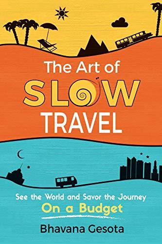 The Art Of Slow Travel by Bhavana Gesota ebook deal